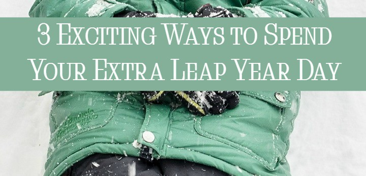 Spend your extra leap year day doing something new and exciting with your family! Check out a few of our favorite ideas!
